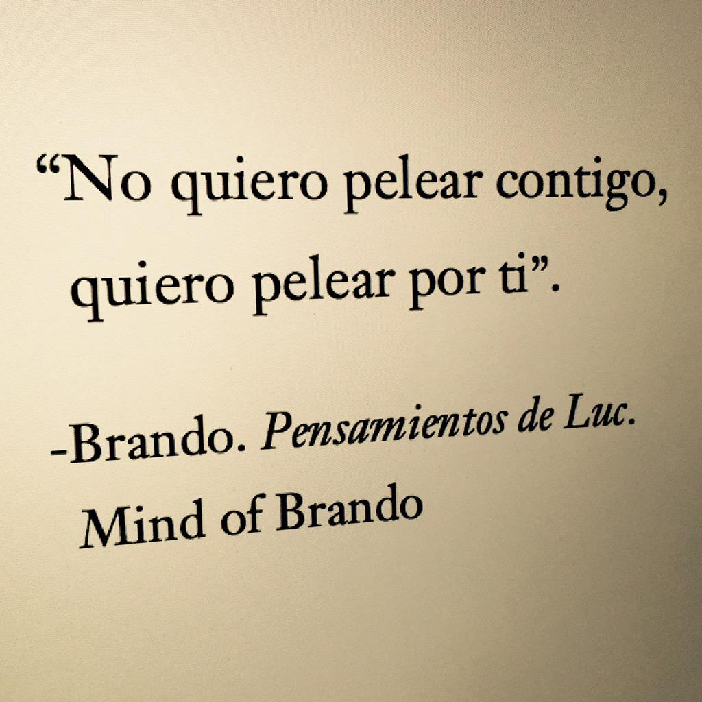 "Mind of Brando on Twitter: ""No quiero pelear contigo ..."