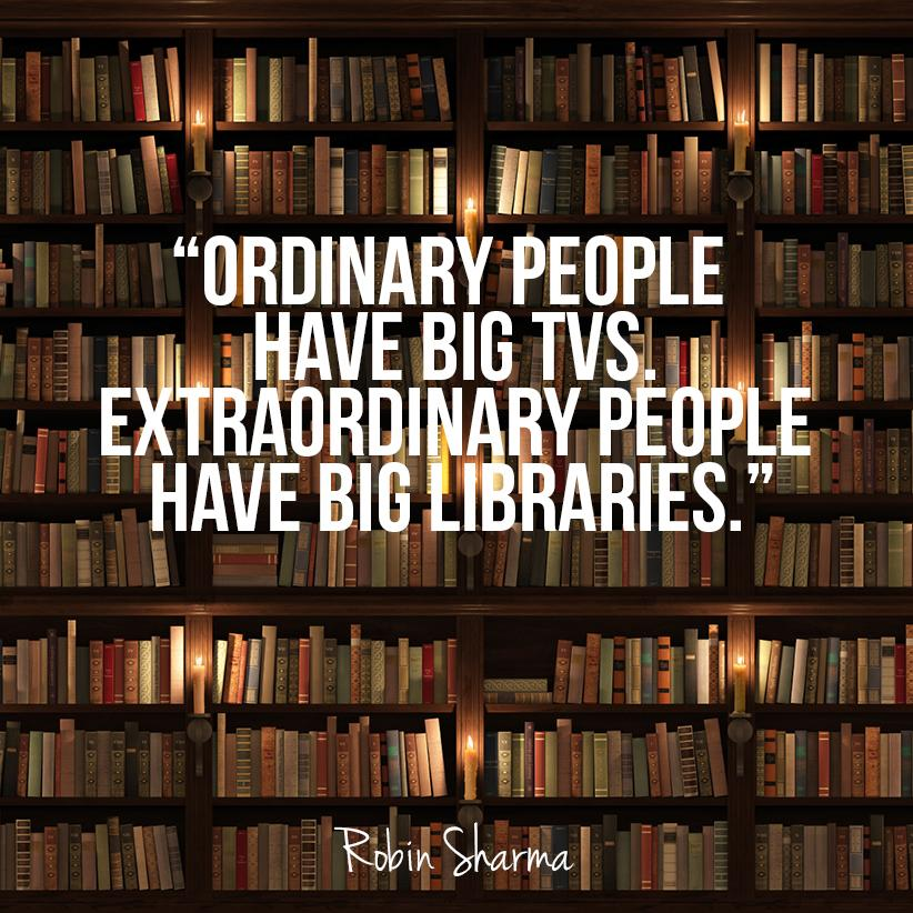Robin sharma on twitter ordinary people have big tvs for Personal home library