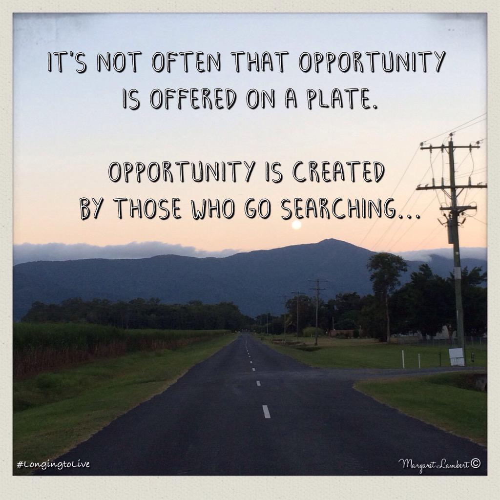 #Opportunity is offered by those who go #searching... #MotivationaQuote #SelfCare #Cairns #Blogger #LongingToLive<br>http://pic.twitter.com/ea4Sj1ubyz