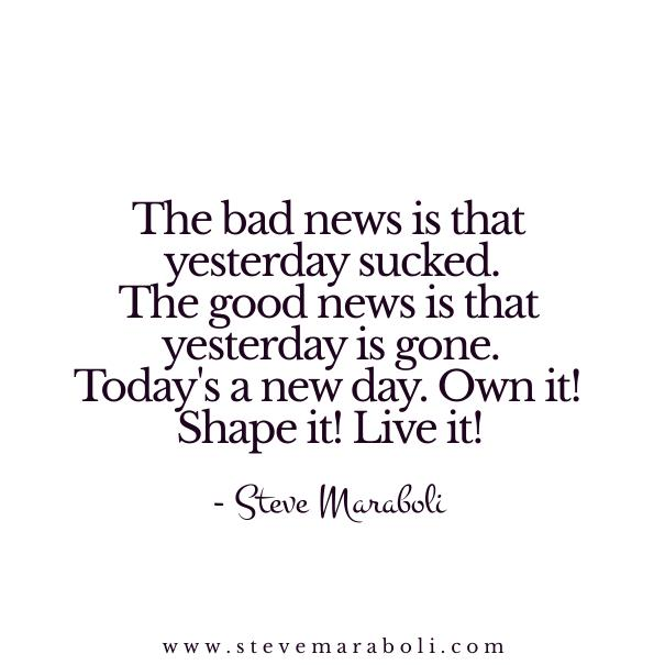 Steve Maraboli On Twitter Todays A New Day Quote Inspiration