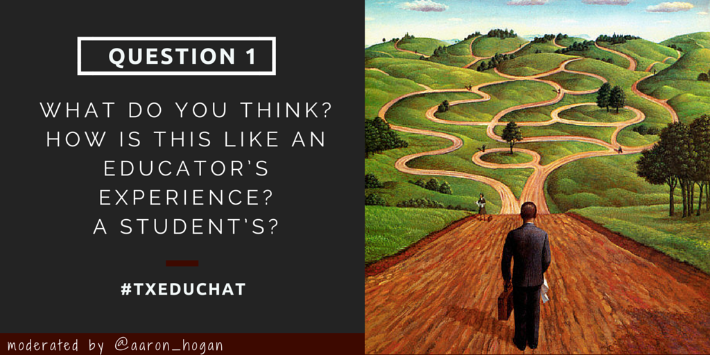 Q1: Look at the image. How are all these paths like what we see helping others grow? #txeduchat http://t.co/tFJ4hCkKES