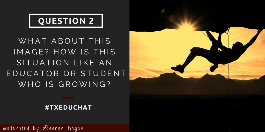 A2: Sometimes there is great risk involved in growth, but look at the view that this climber has earned! #txeduchat http://t.co/aP2YxpxkdO
