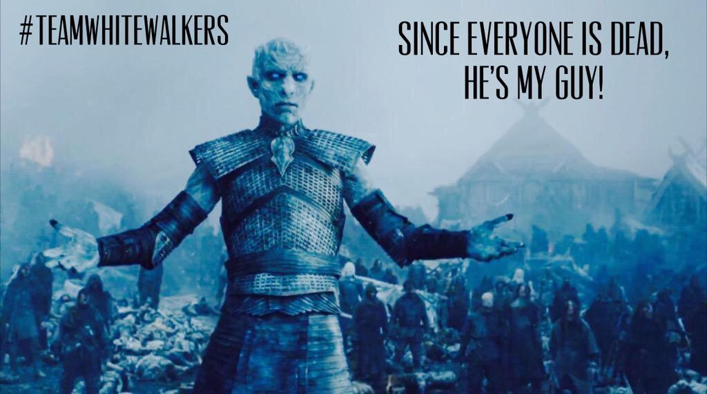 You can't be pissed being on #TeamWhiteWalkers ... They are already dead.  #GameofThrones http://t.co/MXAZcFZs6u