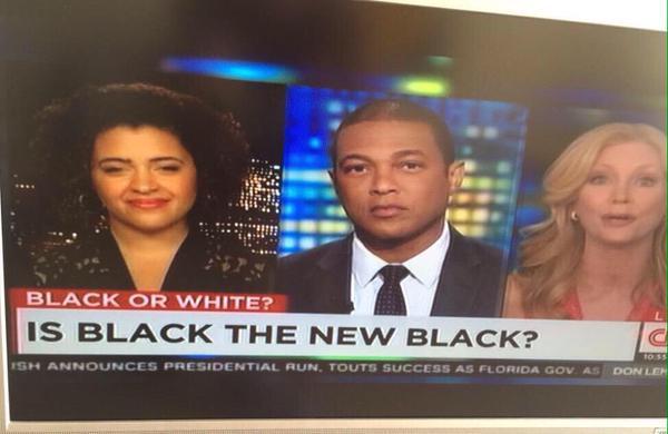 CNN Chyron: Is Black the New Black?