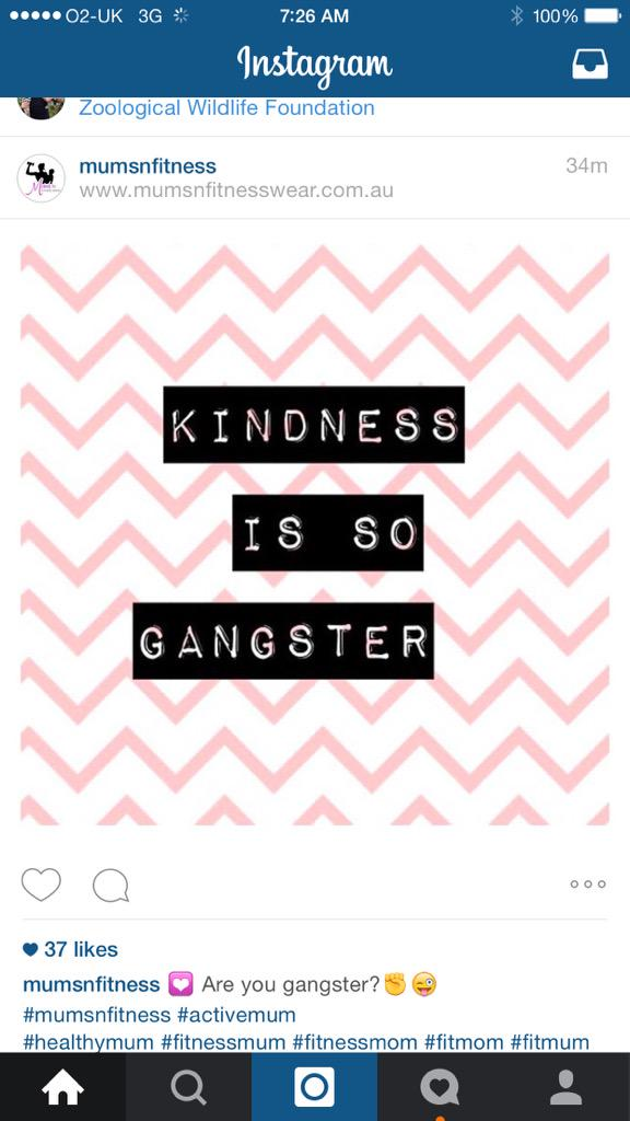 Kindness is definitely gangster!! 👊🏼💥💪🏼😉  Love this insta post! 😜 http://t.co/dm7y2MOwnK
