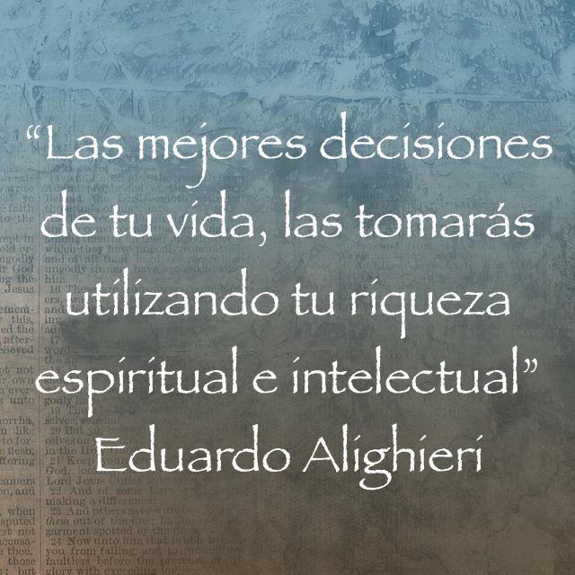 Eduardo Alighieri On Twitter Las Mejores Decisiones De Tu