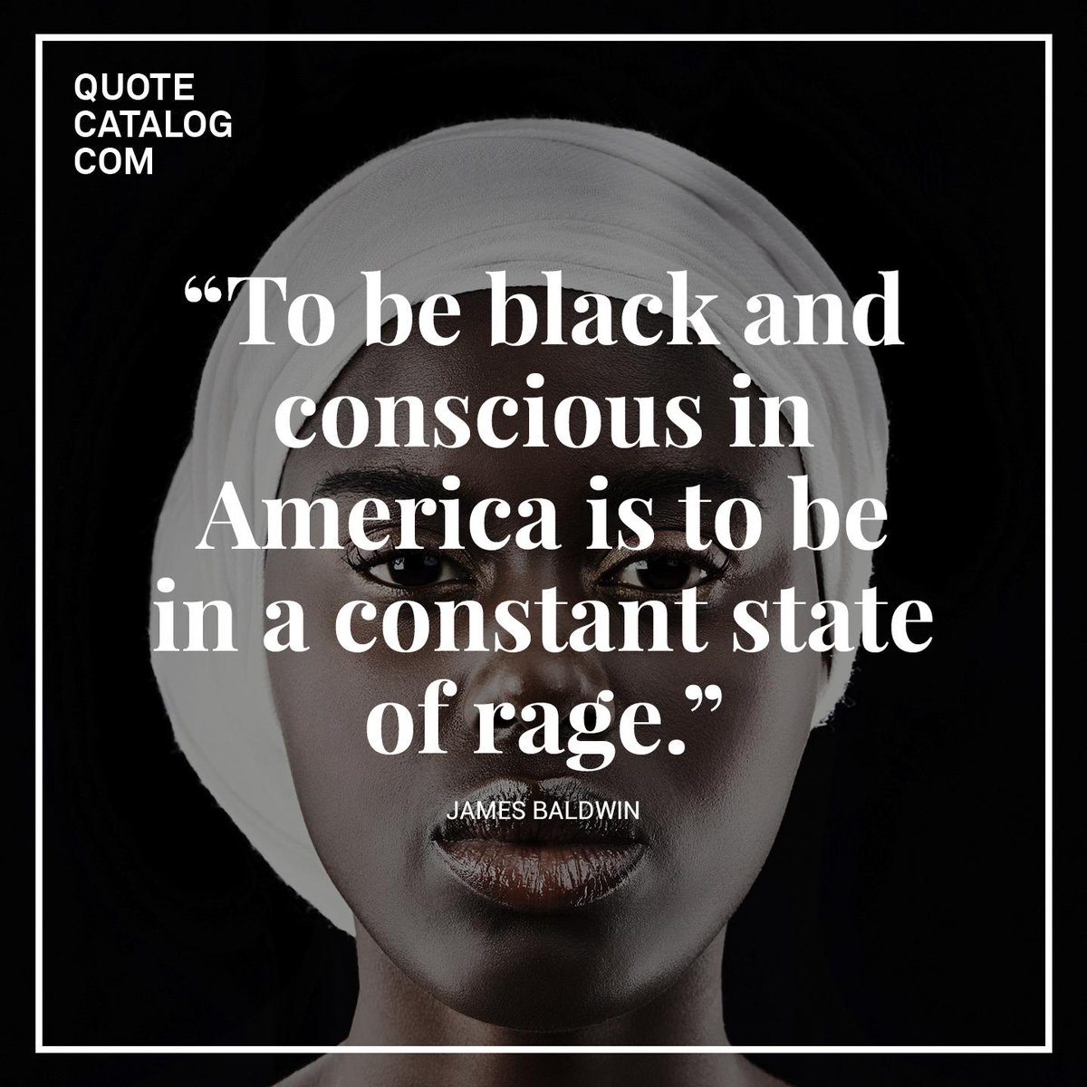 Quote Catalog On Twitter To Be Black And Conscious In America Is