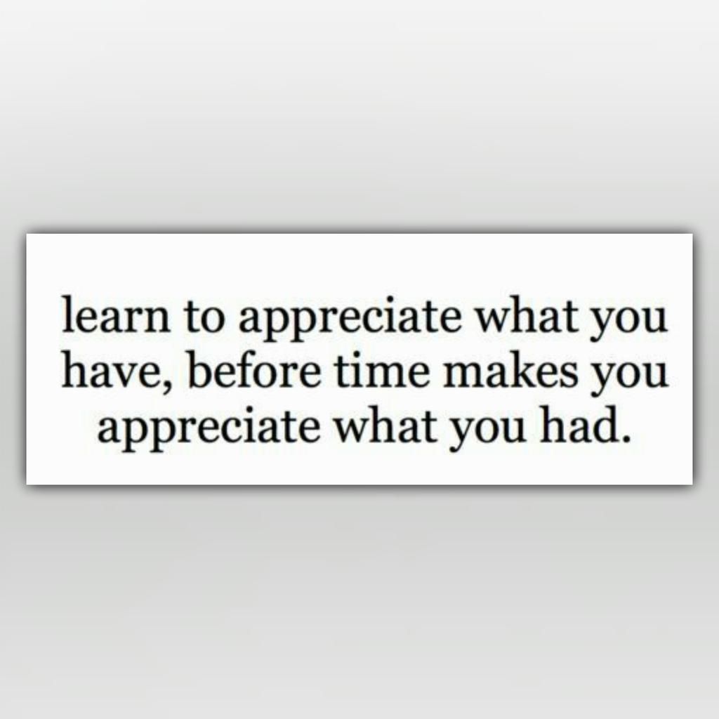 Learn to appreciate... http://t.co/g8OhluE5Pv