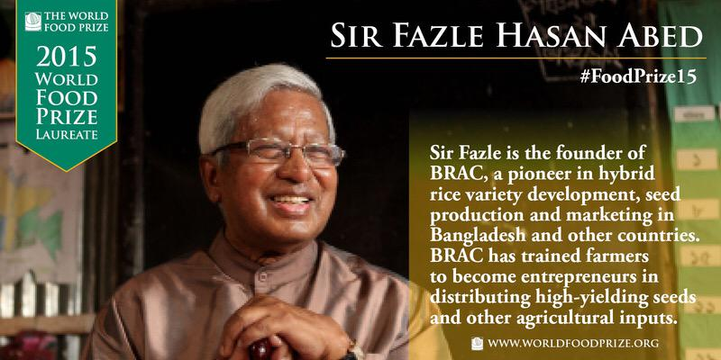 The 2015 World Food Prize Laureate will be Sir Fazle Hasan Abed, founder of @BRACworld! #FoodPrize15 http://t.co/mAafmVciX4