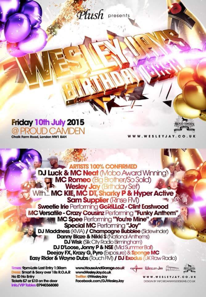 Catch me next Friday 10th July @WesleyJay birthday party Proud in Camden!