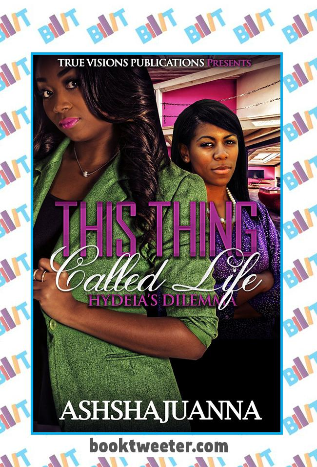 This Thing Called Life: Hydeia's Dilemma by Ashshajuanna