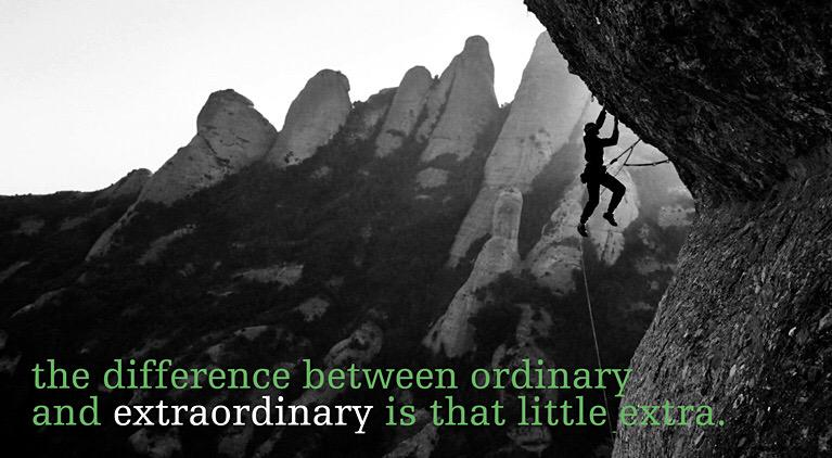 going against the ordinary and be extraordinary