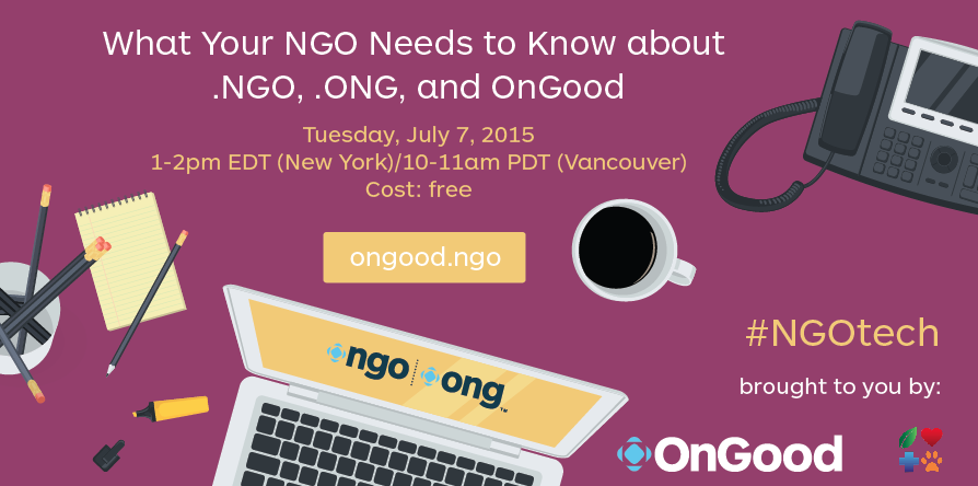 #InterActionForum Free Webinar on July 7 about the new .NGO domain name and OnGood for NGOs: http://t.co/T0fn7oIRIV http://t.co/rzw8dtBjp7