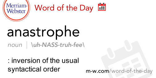 Merriam Webster On Twitter Word Of The Day Anastrophe See The