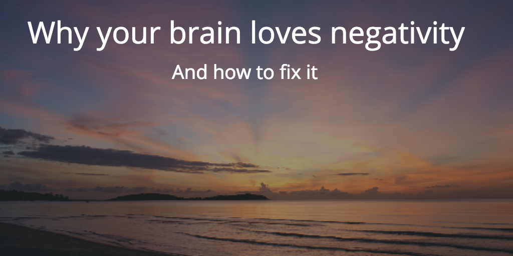 How to overcome the 'negativity bias' and feel better about everything http://t.co/A9CNlr9leN http://t.co/oaUOqKsFaI