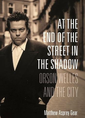 RT @Wellesnetcom At the End of the Street in the Shadow - #OrsonWelles & the City by @MatthewAsprey due in Jan. http://t.co/NxSBxMecB0