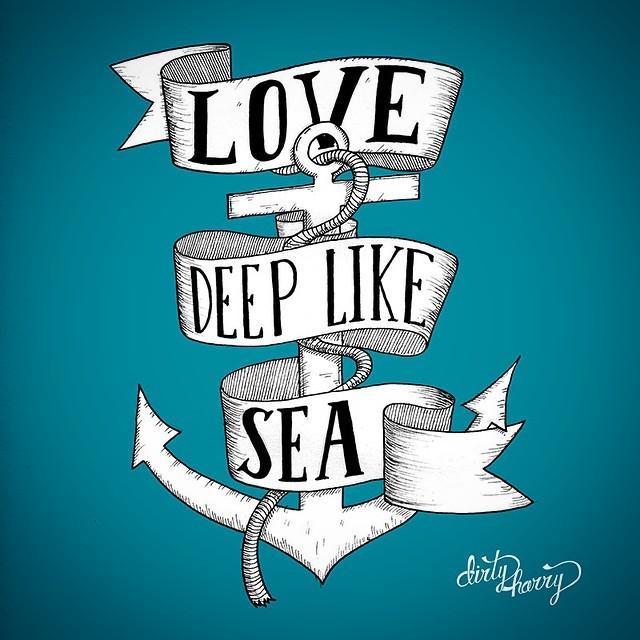 Dirty Harry On Twitter Love Deep Like Sea Love Anchor Sea