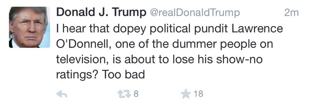 """Remember five minutes ago when @realDonaldTrump deleted a tweet where he called @Lawrence """"dummer""""? http://t.co/MnE9MjJsyp"""