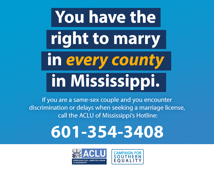 You have the right to marry. I you are in Mississippi or Alabama & get turned away, call our hotlines. #ALmarriage http://t.co/MNi5KuQkf5