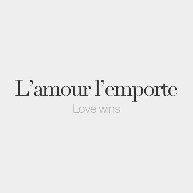 "French Words On Twitter: ""L'amour L'emporte"