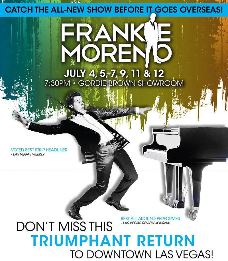 Are you ready for Las Vegas' two-time Headliner of the year? @frankiemoreno performs July 4! http://t.co/ByNGvDeEOn http://t.co/R7XIm5iaS3
