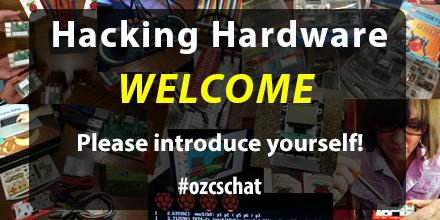Welcome to tonight's Hardware Hacking #OZCSCHAT. We'll be kicking off w/ Qs shortly. Please introduce yourselves! http://t.co/eRNMrAjJtf