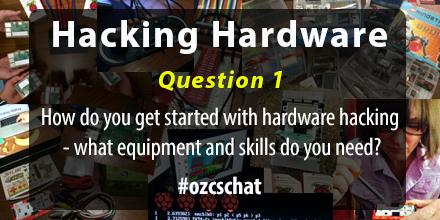 Here goes. Q1: How do you get started with hardware hacking - what equipment and skills do you need? #ozcschat http://t.co/XTemFj99ac