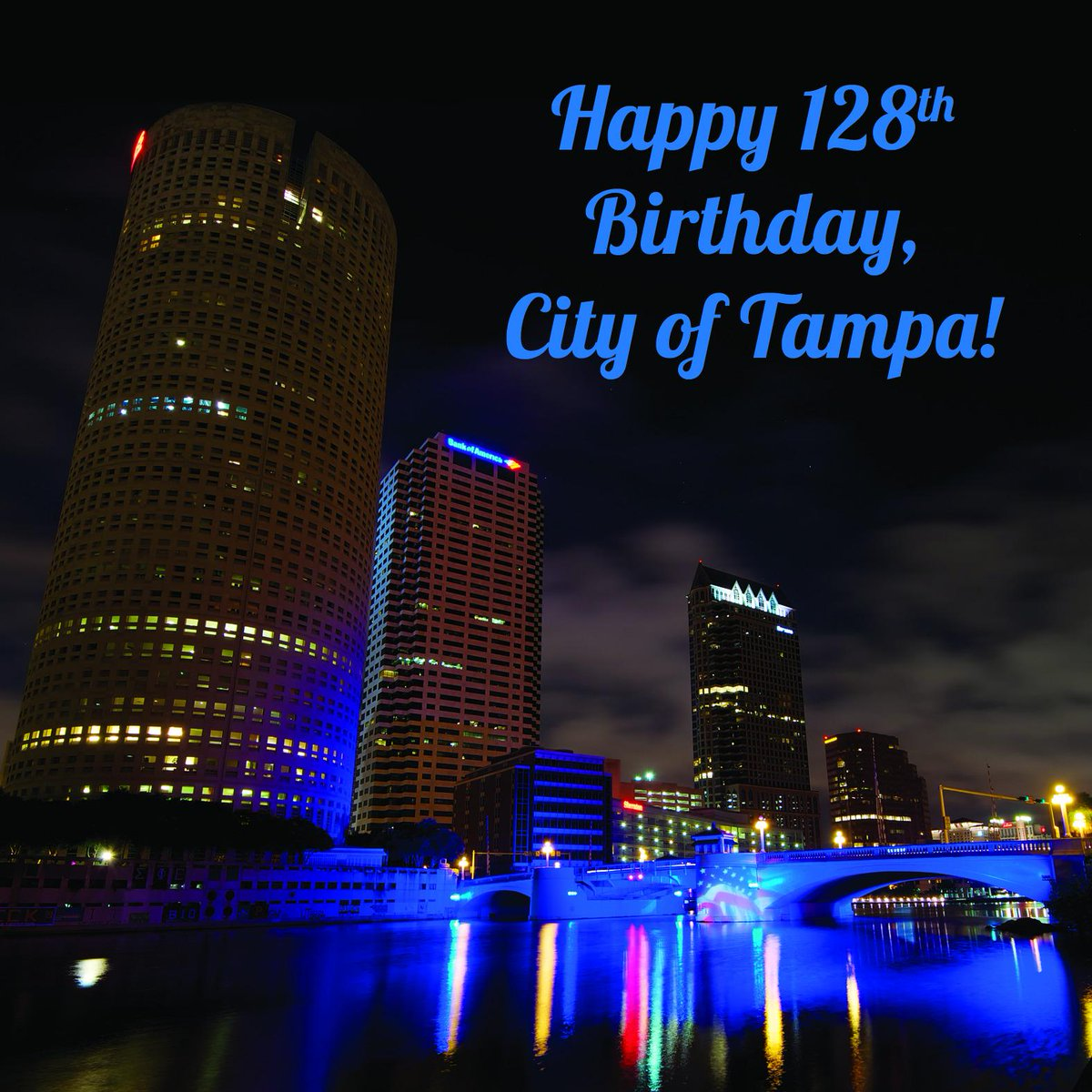 Happy Birthday, #Tampa. 128 years old and looking better everyday! http://t.co/XtLfTSV1Cc