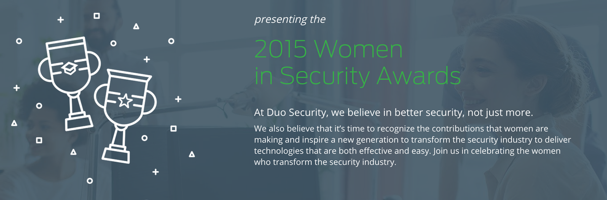 Help celebrate the women transforming infosec: Duo's Women in Security Awards http://t.co/hUPeVrZlVn @BlackHatEvents http://t.co/1579svZStS