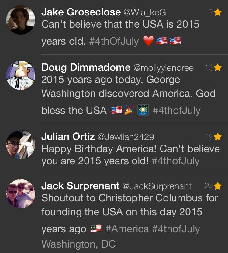"""#4thofJuly when #Washington discovered #America and took a #selfie with #Columbus + Jesus RT @gutjahr: #4thofJuly http://t.co/eECQb5dxZl"""""""