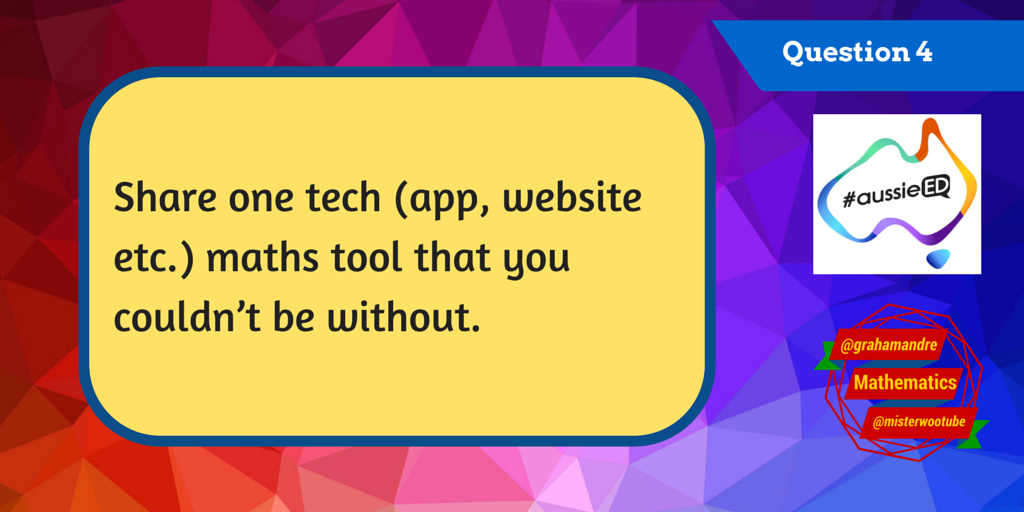 Q4- Share one tech (app, website, etc) maths tool that you couldn't be without #aussieEd #aussieEDquestions http://t.co/MtJYr7NVTf