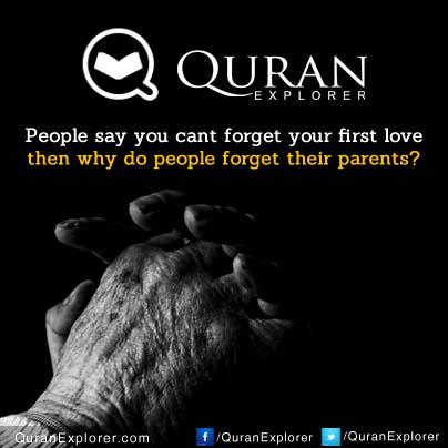 "Quran Explorer on Twitter: ""People say you cant forget your first love then  why do people forget their parents? http://t.co/n6x3OLNk9q  http://t.co/jTla4DU34T"""