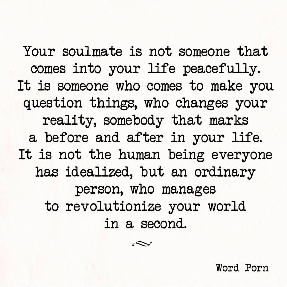 "Soulmates Love Quotes About Life: Jax Mattioli On Twitter: ""Your #soulmate Isn't Someone Who"