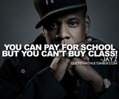 rappers quotes on you can pay for school but you can t