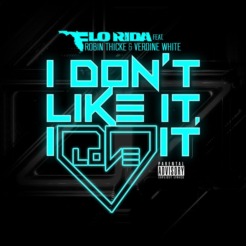 """#NowPlaying @official_flo """"I don't like it, I love it"""" featuring #RobinThicke & #VerdineWhite http://t.co/wcd4do6g6U http://t.co/dmz8latheg"""
