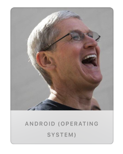 "The Apple News source image for ""Android (Operating System)"" is just @tim_cook laughing. I can't make this up. http://t.co/s6QnxHBcyO"