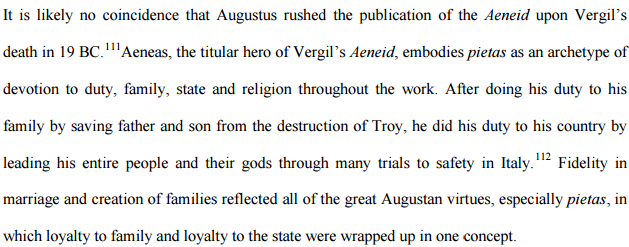 Fidelity in marriage and creation of families reflected all of the great Augustan virtues, especially pietas...
