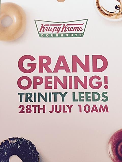 KRISPY KREME GRAND OPENING LEEDS TRINITY LEEDS 28TH JULY 10 AM http://t.co/RPONAUrxEk http://t.co/TfahYS4vew