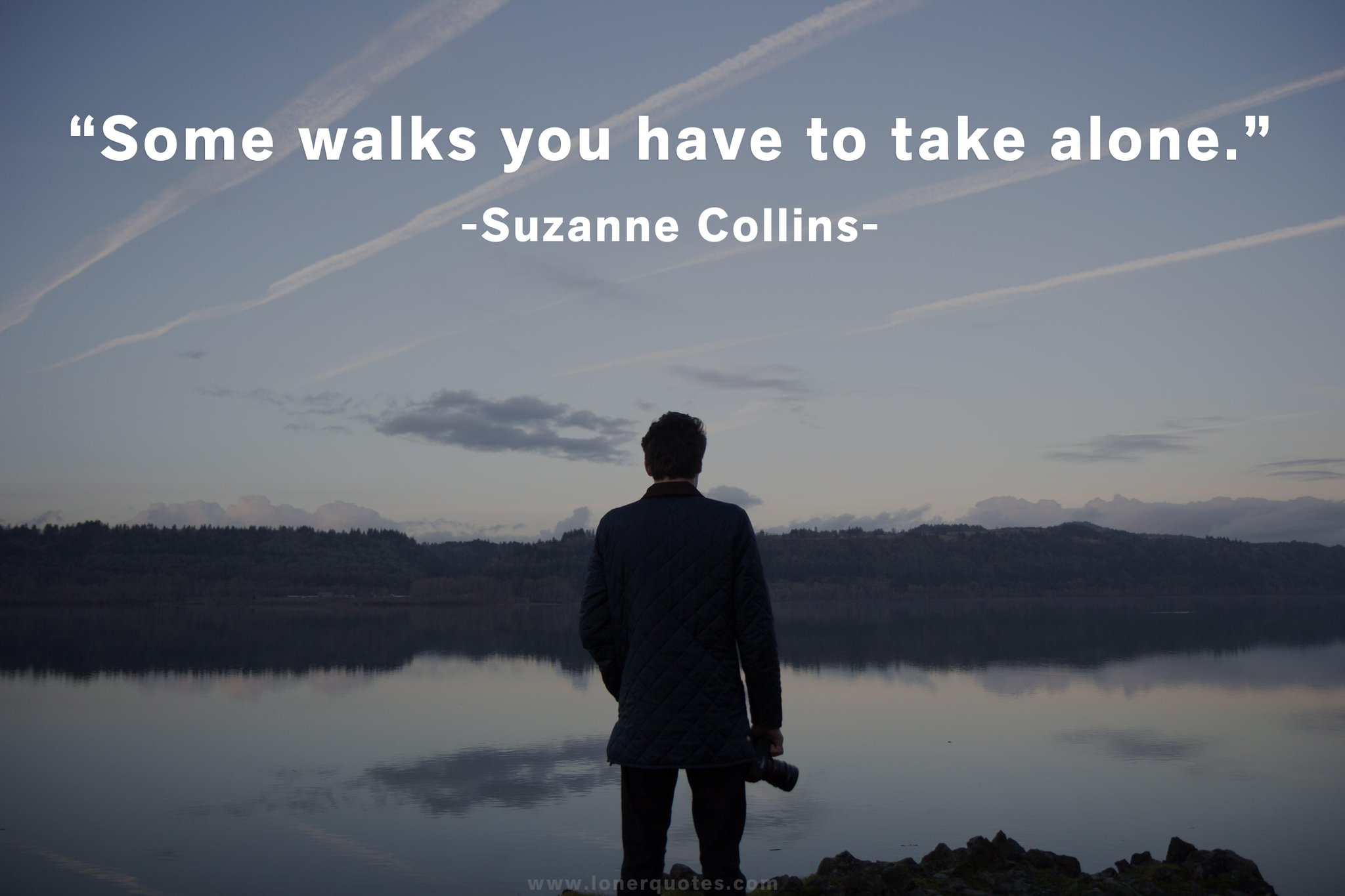 """loner quotes on """"some walks you have to take alone"""