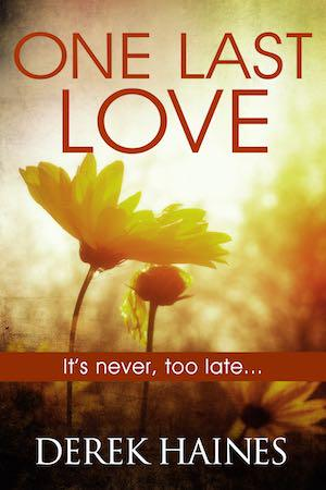 One Last Love   A powerful story of love, forgiveness and acceptance ...