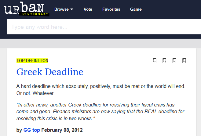 """Greek Deadline"" now on @Urban Dictionary hahaha RT @StockCats: http://t.co/WhZFFqheF3"