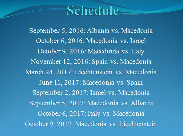 Macedonia's schedule