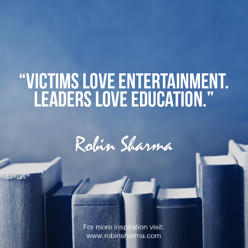 Robin Sharma On Twitter Victims Love Entertainment Leaders Love