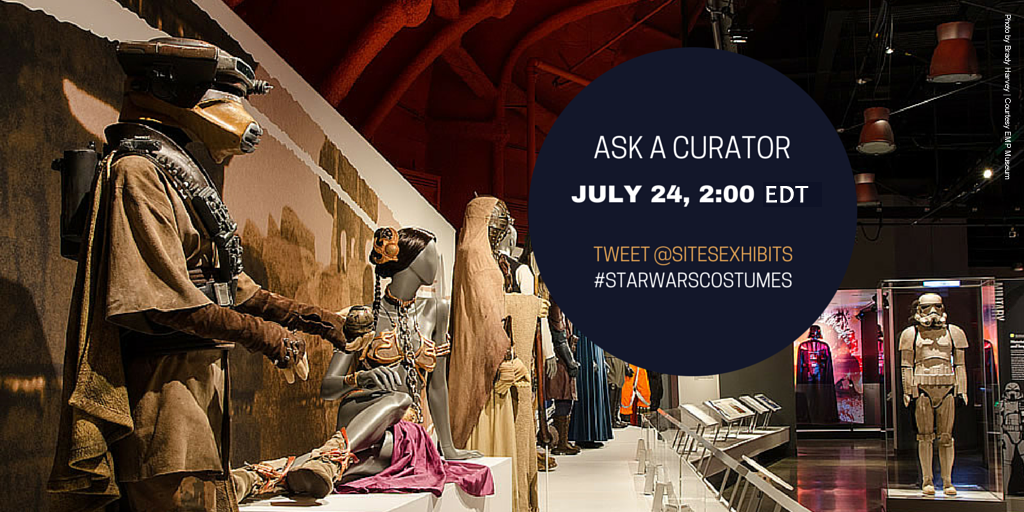 Save the Date! Curator of our traveling #StarWarsCostumes is holding a Twitter Q&A next Fri. @sitesExhibits #StarWars http://t.co/4N42xQfcda