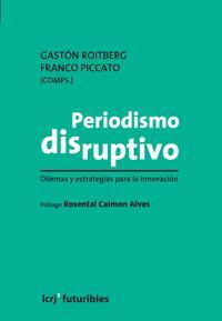 Ya en librerías: #PeriodismoDisruptivo: 23 autores y 194 páginas al servicio de la innovación en medios digitales http://t.co/VeCKvORYge