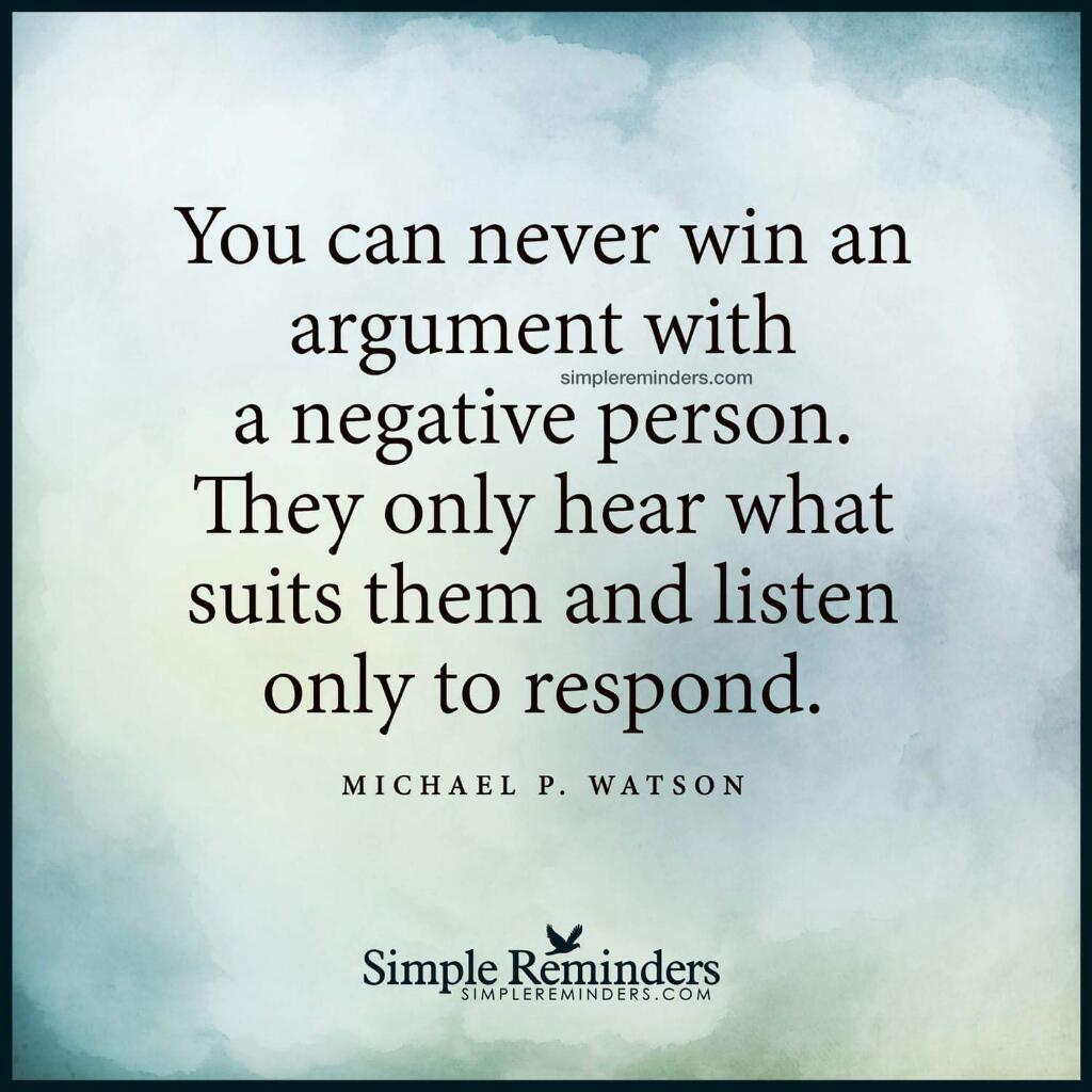 """Quotes About Negative People: ProfRoySembel On Twitter: """"Stop Wasting Your #time Arguing"""