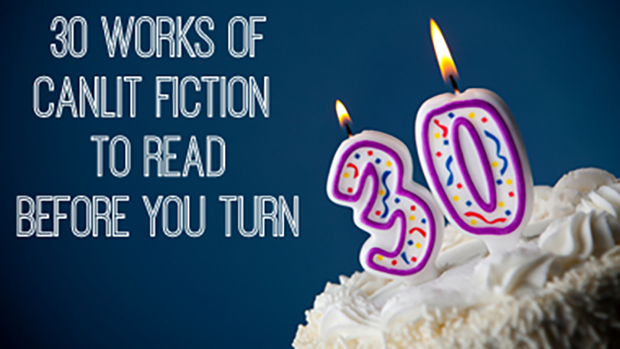 30 works of Canadian fiction to read before you're 30