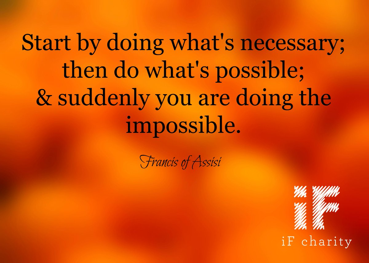 Start by doing what's necessary; then do what's possible; & suddenly you are doing the impossible.  Francis of Assisi http://t.co/aHjClaVfc8