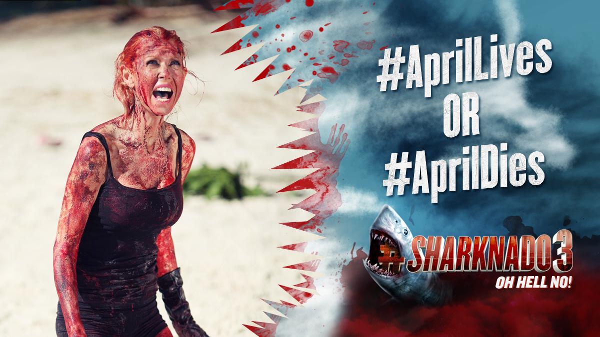 Will April make it to 'Nado number 4? YOU DECIDE! VOTE now using #AprilLives OR #AprilDies! #Sharknado3 http://t.co/4vU8sIrCxR