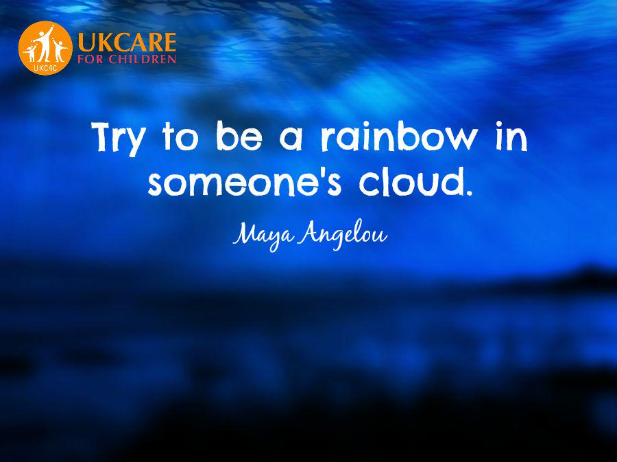 Try to be a rainbow in someone's cloud.  @DrMayaAngelou http://t.co/F3UB1PsTLA